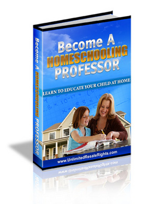 Product picture How To Become A Homeschooling Professor